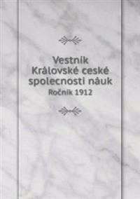 Vestnik Kralovske Ceske Spolecnosti Nauk Ro Nik 1912
