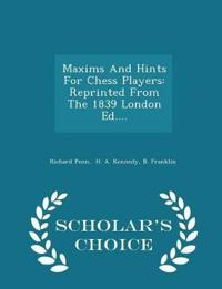 Maxims and Hints for Chess Players