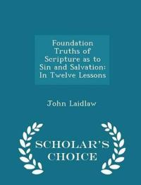 Foundation Truths of Scripture as to Sin and Salvation