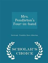 Mrs. Pendleton's Four-In-Hand - Scholar's Choice Edition