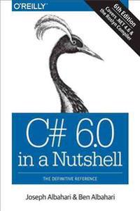 C# 6.0 in a Nutshell: The Definitive Reference