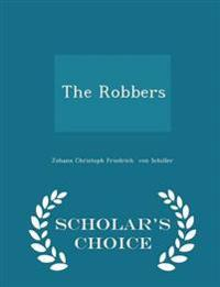 The Robbers - Scholar's Choice Edition