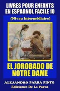 Livres Pour Enfants En Espagnol Facile 10: El Jorobado de Notre Dame
