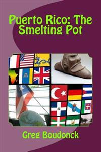 Puerto Rico: The Smelting Pot