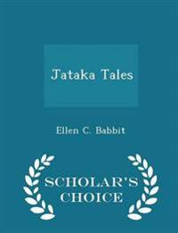 Jataka Tales - Scholar's Choice Edition