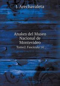 Anakes del Museo Nacional de Montevideo Tomo2. Fasciculo 14