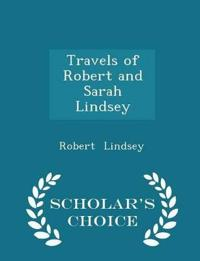 Travels of Robert and Sarah Lindsey - Scholar's Choice Edition