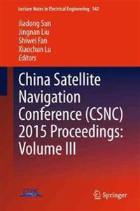 China Satellite Navigation Conference (CSNC) 2015 Proceedings: Volume III