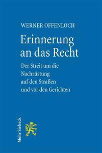 Erinnerung an Das Recht: Der Streit Um Die Nachrustung Auf Den Strassen Und VOR Den Gerichten