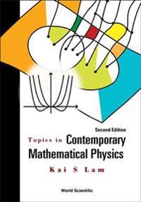 Topics in Contemporary Mathematical Physics