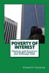 Poverty of Interest: Theories and Practices of Islamic Finance and Exchange Laws