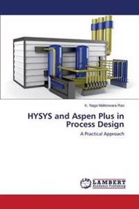 Hysys and Aspen Plus in Process Design