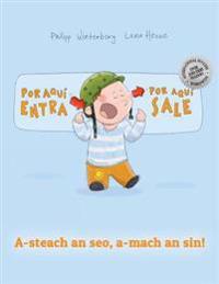 Por Aqui Entra, Por Aqui Sale! A-Steach an Seo, A-Mach an Sin!: Libro Infantil Ilustrado Espanol-Gaelico Escoces (Edicion Bilingue)