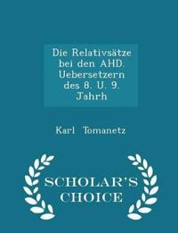 Die Relativsatze Bei Den Ahd. Uebersetzern Des 8. U. 9. Jahrh - Scholar's Choice Edition