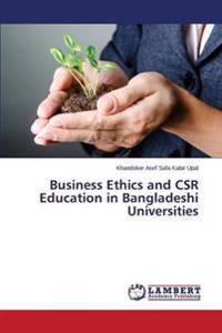 Business Ethics and Csr Education in Bangladeshi Universities