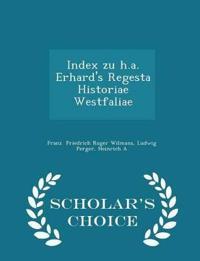 Index Zu H.A. Erhard's Regesta Historiae Westfaliae - Scholar's Choice Edition