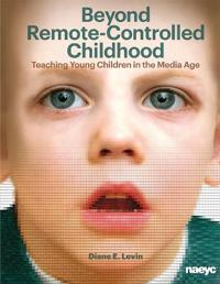 Beyond remote-controlled childhood - teaching children in the media age