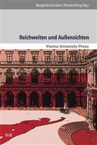 Reichweiten Und Aussensichten: Die Universitat Wien ALS Schnittstelle Wissenschaftlicher Entwicklungen Und Gesellschaftlicher Umbruche