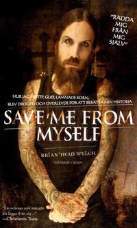 Save me from myself : hur jag mötte Gud, lämnade Korn, blev drogfri och överlevde för att berätta min historia