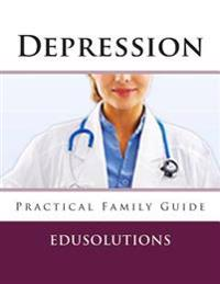 Depression: Practical Family Guide
