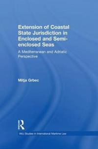 The Extension of Coastal State Jurisdiction in Enclosed or Semi-Enclosed Seas