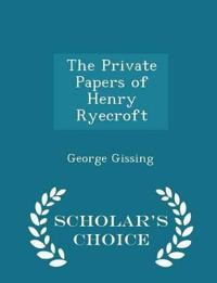 The Private Papers of Henry Ryecroft - Scholar's Choice Edition