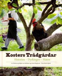 Kosters trädgårdar : historien - dyrkingen - maten