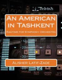 An American in Tashkent: Ragtime for Symphony Orchestra
