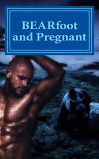 Bearfoot and Pregnant (Paranormal Romance, Shifter, Pregnancy)