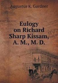 Eulogy on Richard Sharp Kissam, A. M., M. D