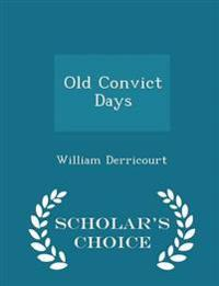Old Convict Days - Scholar's Choice Edition