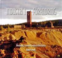 Industri i förändring : nedslag i svensk industrihistoria