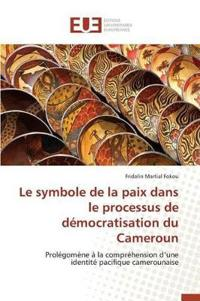 Le Symbole de la Paix Dans Le Processus de D mocratisation Du Cameroun