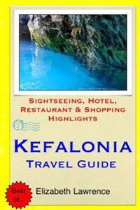 Kefalonia Travel Guide: Sightseeing, Hotel, Restaurant & Shopping Highlights