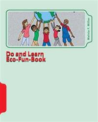 Do and Learn Eco-Fun-Book: Well-Earth Activities for Youth