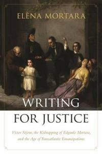 Writing for Justice: Victor Séjour, the Kidnapping of Edgardo Mortara, and the Age of Transatlantic Emancipations