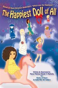 """The Happiest Doll of All: Based on Hans Christian Andersen's """"which Was the Happiest?"""""""