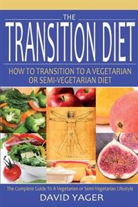 The Transition Diet: How to Transition to a Vegetarian or Semi-Vegetarian Diet