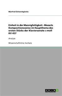 Einheit in Der Mannigfaltigkeit - Mozarts Kompositionsweise Im Hauptthema Des Ersten Stucks Der Klaviersonate C-Moll Kv 457