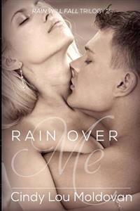 Rain Over Me: Rain Will Fall
