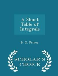 A Short Table of Integrals - Scholar's Choice Edition