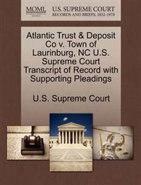 Atlantic Trust & Deposit Co V. Town of Laurinburg, NC U.S. Supreme Court Transcript of Record with Supporting Pleadings
