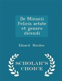 de Minucii Felicis Aetate Et Genere Dicendi - Scholar's Choice Edition