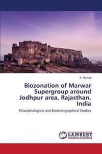 Biozonation of Marwar Supergroup Around Jodhpur Area, Rajasthan, India