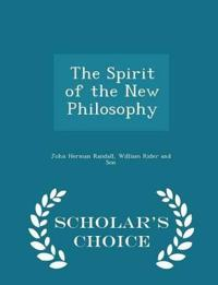 The Spirit of the New Philosophy - Scholar's Choice Edition