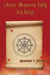 When Dharma Fails Its King