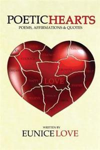 Poetic Hearts: Poems, Affirmations & Quotes