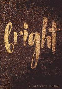 Bright: All Glittered