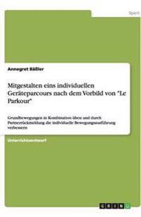 """Mitgestalten eins individuellen Geräteparcours nach dem Vorbild von """"Le Parkour"""""""