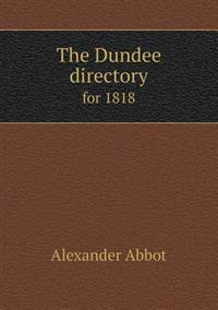 The Dundee Directory for 1818